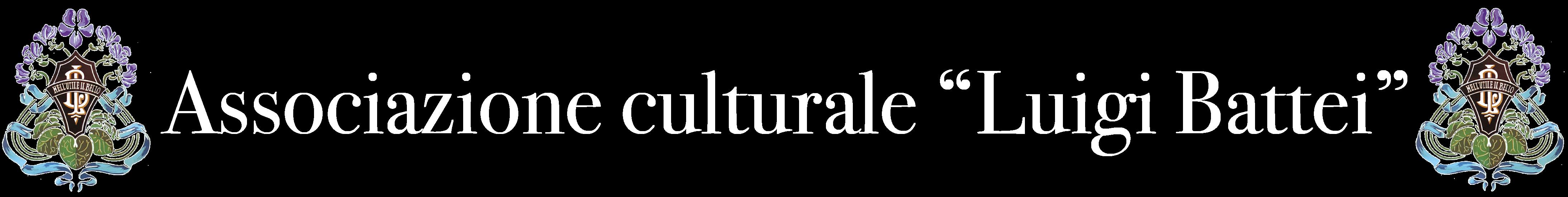 """Associazione culturale """"Luigi Battei"""""""